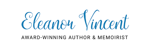 Eleanor Vincent - Award Winning Author & Memoirist